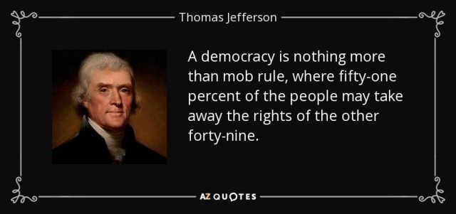 quote-a-democracy-is-nothing-more-than-mob-rule-where-fifty-one-percent-of-the-people-may-thomas-jefferson-37-5-0507